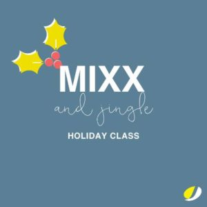 Mixx & Jingle Holiday Class