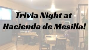 Trivia Night at Hacienda de Mesilla!