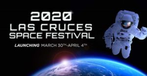 The 2020 Las Cruces Space Festival