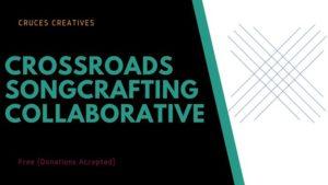 Crossroads Songcrafting Collaborative