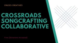 Crossroads Songcrafting Collaborative