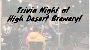 Trivia Night at High Desert!